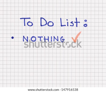 To do list: nothing - stock photo