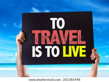 To Travel Is To Live card with beach background - stock photo