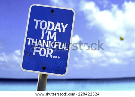 Today I'm Thankful For.. sign with a beach on background - stock photo