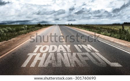 Today Im Thankful written on rural road - stock photo
