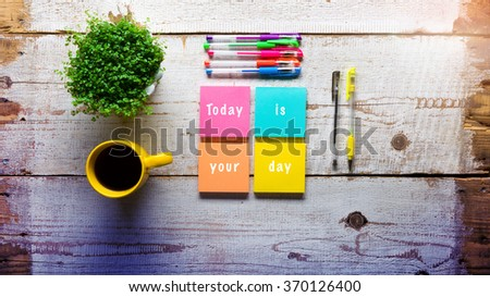 Today is your day, Retro desk with handwritten note on sticky notes - stock photo
