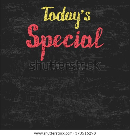 Today's Special. Inscription on the board. Design for restaurants and bars - stock photo