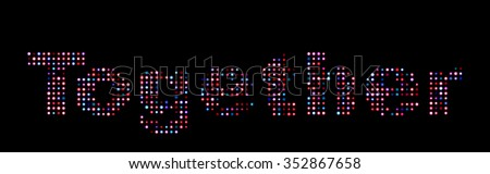Together colorful led text - stock photo