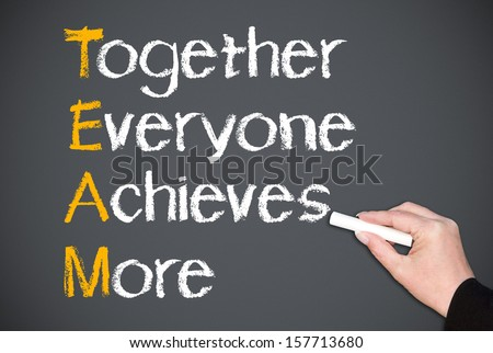Together Everyone Achieves More - TEAM Concept - stock photo