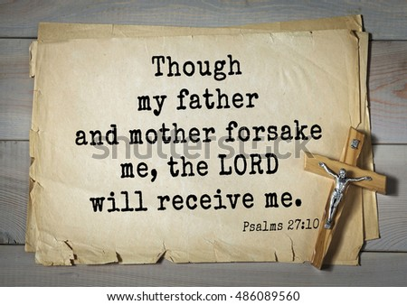 Forsake stock images royalty free images vectors shutterstock bible verses from psalms though my father and mother forsake me negle Choice Image