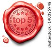 top 5 charts list pop poll result and award winners chart ranking music hits best top quality rating prize winner icon red wax seal stamp - stock photo