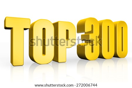 Top 300 - 3d illustration on white background  - stock photo