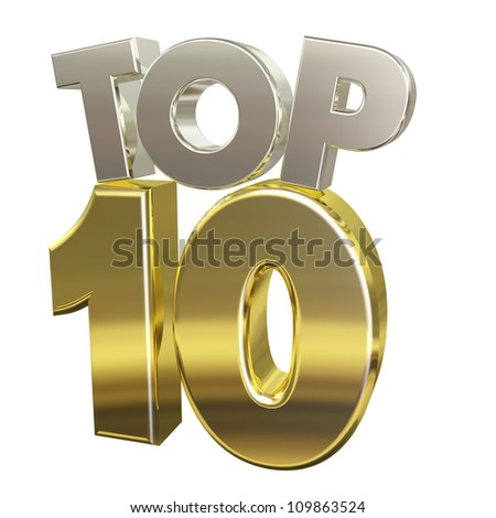 Top 10: 3D letters in silver and gold with reflections that say Top 10.  Isolated on white. - stock photo