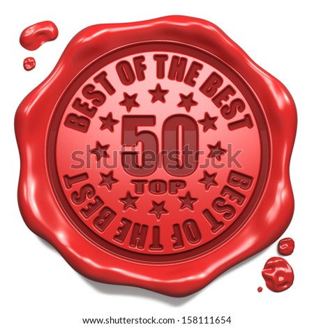 Top 50 in Charts Best of the Best - Stamp on Red Wax Seal Isolated on White. Business Concept. 3D Render.