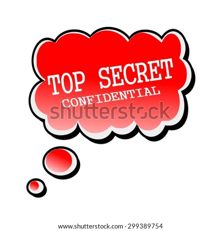 Top Secret white stamp text on red Speech Bubble - stock photo