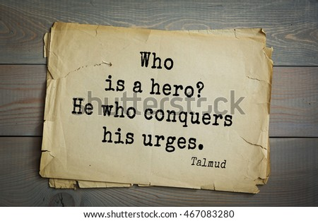 TOP 70 Talmud quote.Who is a hero? He who conquers his urges.