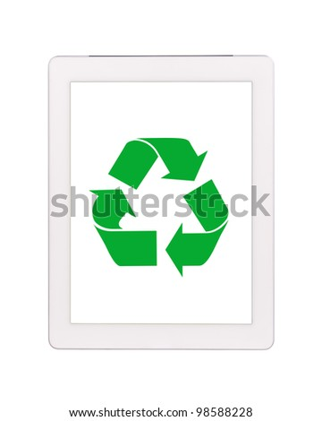 Touch screen tablet computer with recycle sign in the middle  Isolated on white