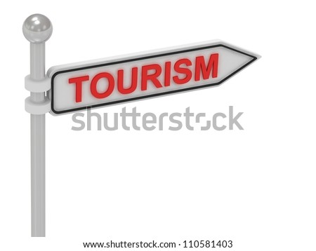 TOURISM arrow sign with letters on isolated white background