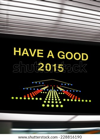 Tourist info signage in airport, have a good 2015 - stock photo
