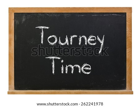 Tourney Time written in white chalk on a black chalkboard isolated on white - stock photo
