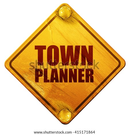 townplanner, 3D rendering, isolated grunge yellow road sign - stock photo