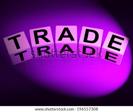 Trade Dice Showing Trading Forex Commerce and Industry - stock photo