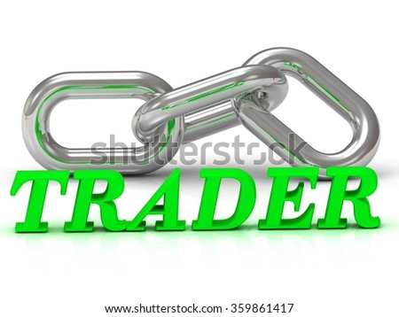 TRADER - inscription of color letters and Silver chain of the section on white background