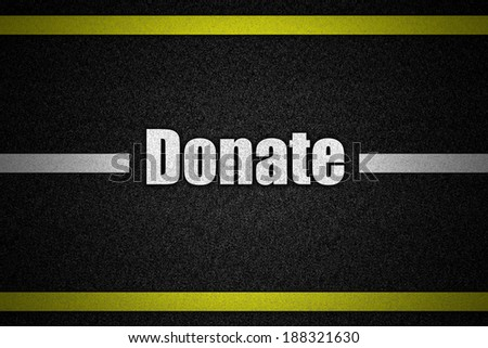 Traffic  road surface with tex Donate - stock photo