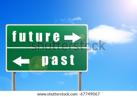 Traffic sign future past sky background. - stock photo