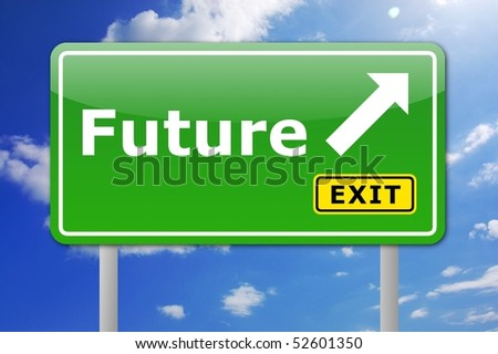 traffic sign with future and arrow showing the right direction