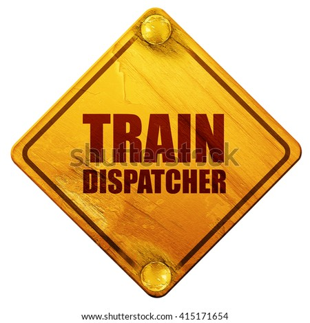 train dispatcher, 3D rendering, isolated grunge yellow road sign - stock photo