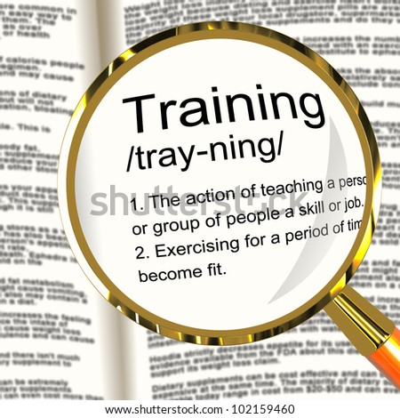 Training Definition Magnifier Shows Education Instruction Or Coaching - stock photo