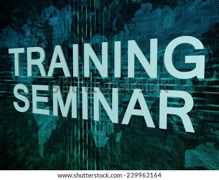 Training Seminar text concept on green digital world map background  - stock photo