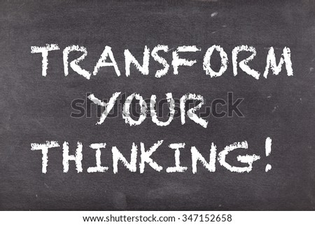 Transform your thinking, business motivational slogan