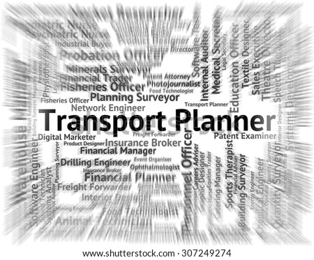 Transport Planner Meaning Career Administrator And Planning - stock photo