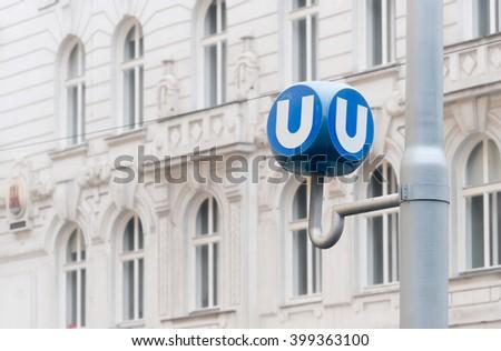 Transportation station in Vienna, Austria. Sign of  u bahn transport system. Europe travel. - stock photo