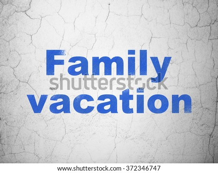 Travel concept: Family Vacation on wall background