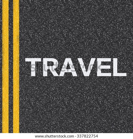 travel concept with text on asphalt road illustration - stock photo