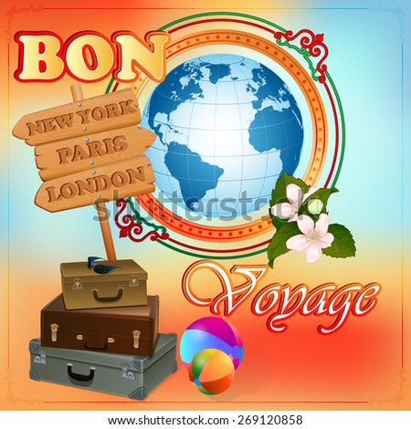 Travel design template; Earth globe  in medallion framed by artistic, ornamental border and bouquet of flowers; Suitcases ready; New York, Paris London wood signs.  - stock photo