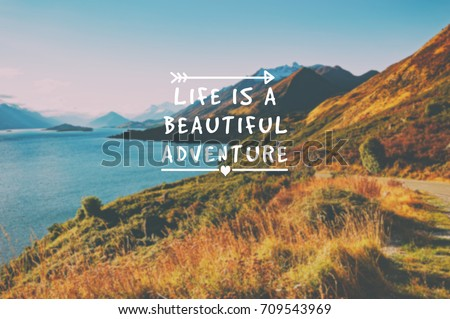 Travel Inspirational Quotes   Life Is A Beautiful Adventure. Blurry Retro  Styled Background.