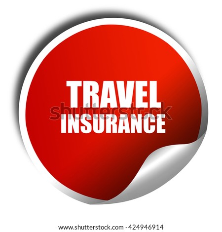 travel insurance, 3D rendering, red sticker with white text - stock photo