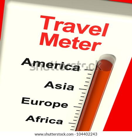 Travel Meter Showing America Asia Europe And Africa