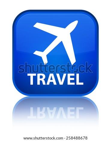 Travel (plane icon) blue square button - stock photo