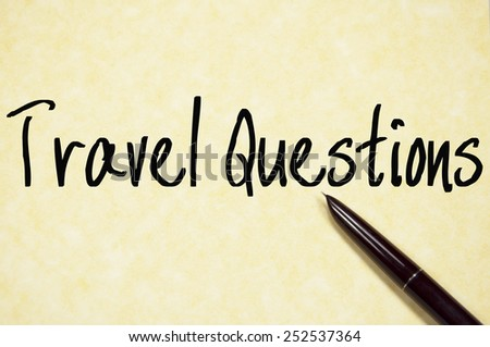 travel questions text write on paper  - stock photo