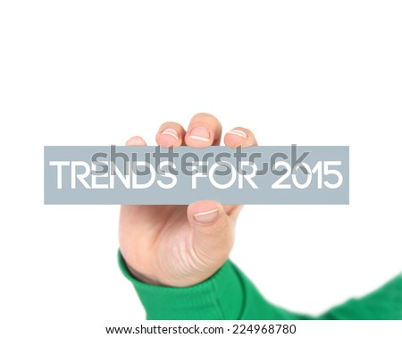 trends for 2015 - stock photo