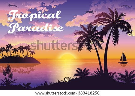 Tropical Sea Landscape, Silhouettes Island with Palm Trees and Exotic Flowers, Ship, Sky with Clouds, Sun and Birds Gulls