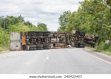 truck accident  on road,Overturned Truck,Thailand on 25, June 2014