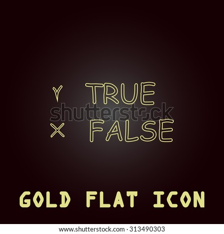 True and False. Outline gold flat pictogram on dark background with simple text. Illustration trend icon