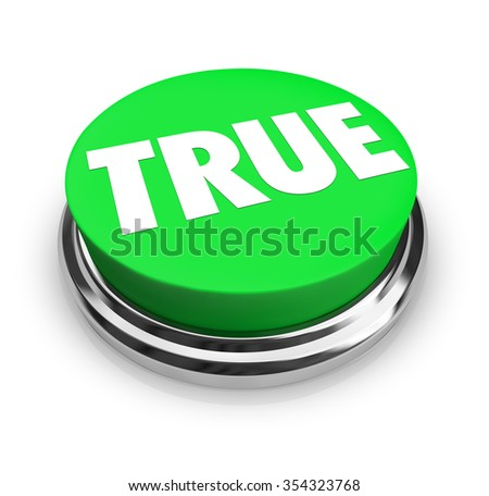 True word on a green round 3d button to illustrate honest, correct, facutal answers or results - stock photo