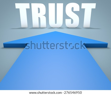 Trust - 3d render concept of blue arrow pointing to text. - stock photo