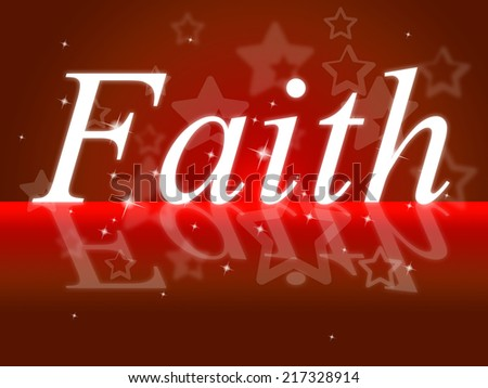 Trust Faith Meaning Believe In And Entrust - stock photo