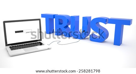 Trust - laptop computer connected to a word on white background. 3d render illustration. - stock photo