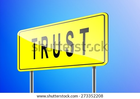 TRUST word appear on yellow road sign - stock photo