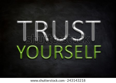 trust yourself motivational quote with chalkboard background - stock photo