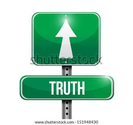 truth road sign illustration design over a white background - stock photo